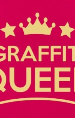The Graffiti Queen by Trueauthor16
