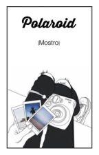 Polaroid |Mostro| by felijsia