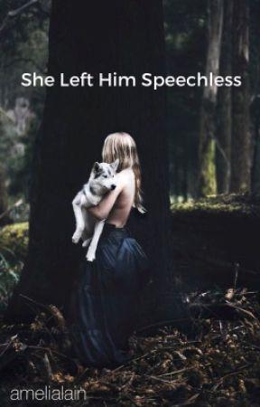 She Left Him Speechless by amelialain