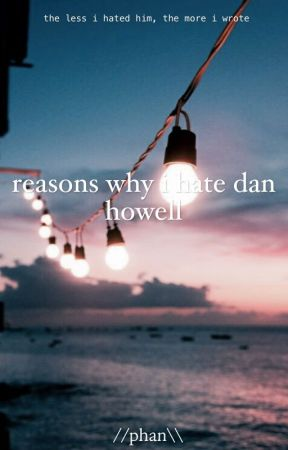 reasons why i hate dan howell//phan by PhancyPhan
