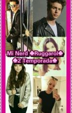 Mi Nerd ♣Ruggarol♣ ♣2da Temporada♣ by maryavrild