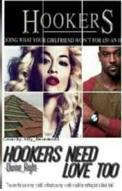 Hookers Need Love Too by -Divine_Right-