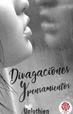 Divagaciones y pensamientos by Unluthien