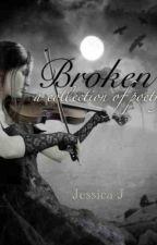 Broken by Jessica_J