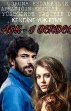 AŞK-I BERDEL by hilal1315