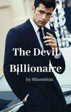 The Devil Billionaire [ New Version & Slow Update ] by Ramadhani_Miastuti