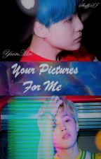 Your Pictures For Me (Yoonmin) by ShifySJ