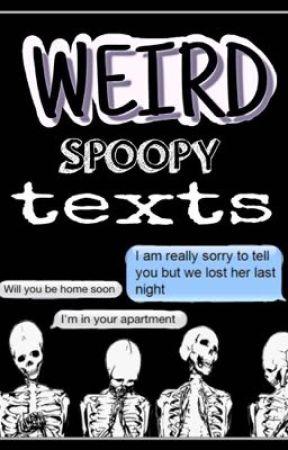 Weird Spoopy Texts by RiainIsgar