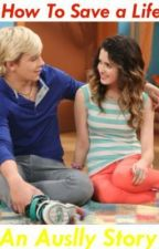 How To Save A Life - An Auslly Story by austinandally12
