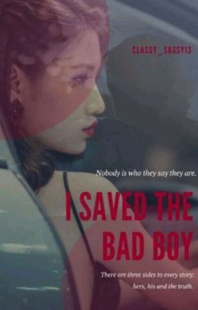 The Good/Bad Girl Saved Me? : I Saved The Bad Boy? by Classy_Sassy13