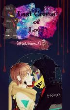 Last Crime of Love //ErrorInk ♥// by Sakura_shiromi_X3