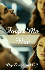 Forget Me Not: A Kara and Mon-El Story by Songbird1129