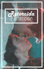 Retorcida perfección [Lutteo] by Dimfangirl