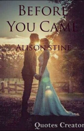 Before You Came by AlisonStine