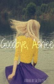 Goodbye  Ashlee by SalHylling