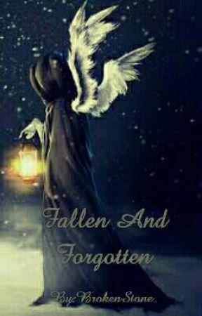 Fallen And Forgotten  by BrokenStone69