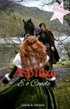 A Bruxa e O Conde (Hiatus) by CamilaReisFerreira