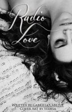 RADIO LOVE (under major editing) by gabycabezut