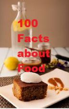 100 Facts about Food by Crazy_Tiger_DC