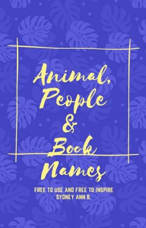 Animal and people names {for books} by sydneyblanks