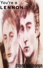 You're A Lennon by Grace_McLennon
