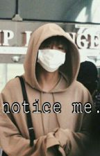 Notice me; h.v. by txelien