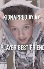 Kidnapped by my Player Best Friend || j.s by jakobmykebab