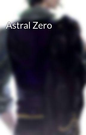 Astral Zero by DaN_707