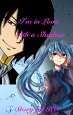 I'm in Love with a Shadow - Fairy Tail - Rouge x Reader - Not Completed by RealCutiePiePanda-