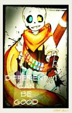 Different Can Be Good | Ink!Sans X Reader by CrazyDianne
