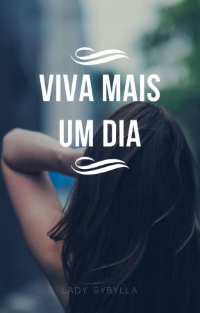 Viva Mais Um Dia by sybyllla