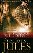 Precious Jules (A Cowboy Gangster Novella) written as CJ Bishop by AMS1971