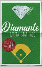 Diamante [Completo] by LauraaMachado