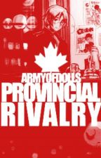 Canada's House: Provincial Rivalry [HETALIA] by armyofdolls