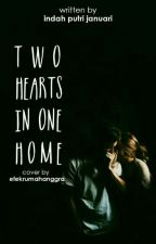Two Hearts In One Home ?! by januari01