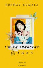 I'm an innocent woman by RosmayKumala5