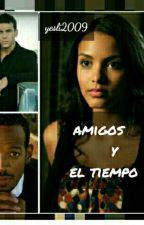 Amigos Y El Tiempo by yesli2009