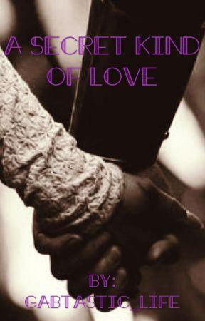 A Secret Kind of Love  by Gabtastic_life