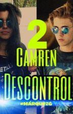 Descontrol 2 | Camren G!P | by MarquezGisela