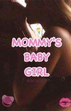 Mommy's Baby Girl  by littlexgabby