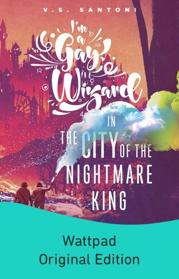 In The City of the Nightmare King [Formerly Wizards Are So Gay]