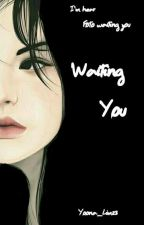 Waiting You by Yoona_Lim22