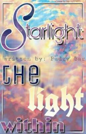 Starlight: The Light Within by PudgyBar