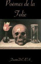 Poèmes de la Folie by _DoctorDEATH_