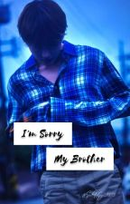I'm Sorry My brother || KTH + KSJ by SwAGy_9393