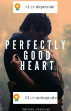 Perfectly Good Heart by writing_paradise