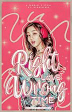 Right Love, Wrong Time [READ MY ANNOUNCEMENT] by genuinekim