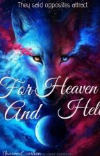 For Heaven And Hell by unarmed_civilian
