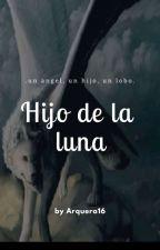 Hijo  de la  luna by arquera16