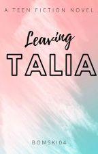 Leaving Talia | ✔ (EDITING)  by bomski04